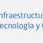 Infraestructura, Tecnología y Gestión