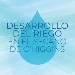 Desarrollo del riego en el secano de O'Higgins
